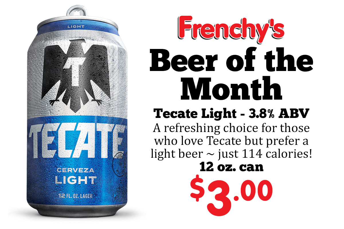 Beer of the Month - Tecate Light $3.00