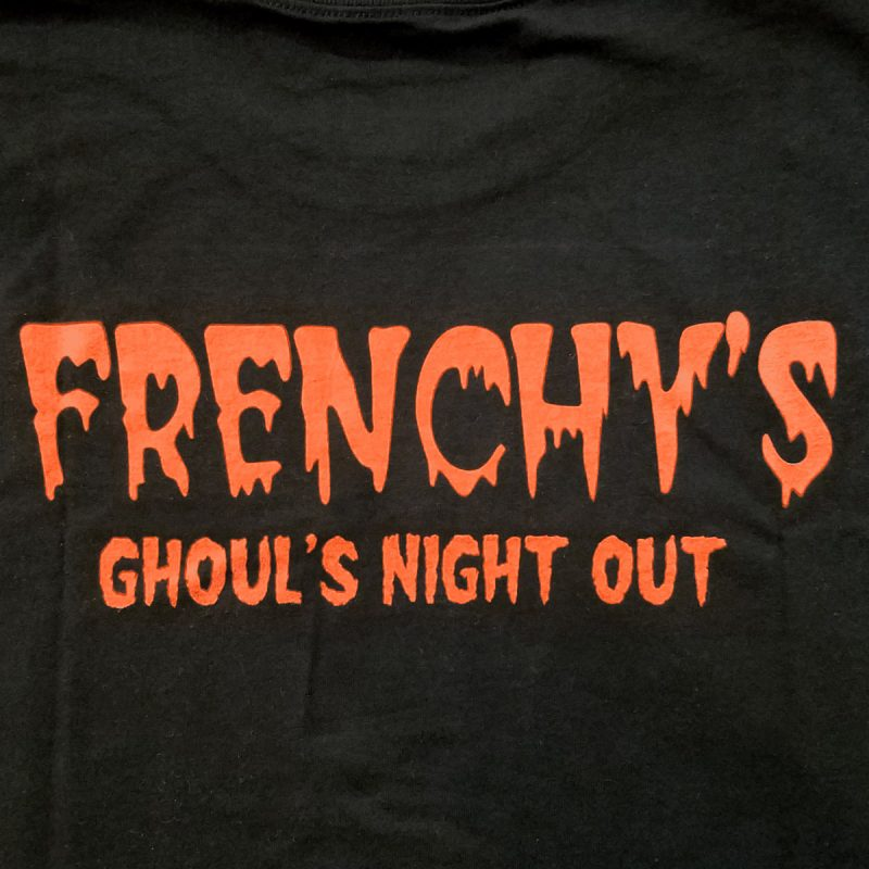 Frenchys Ghouls Night Out [back print]